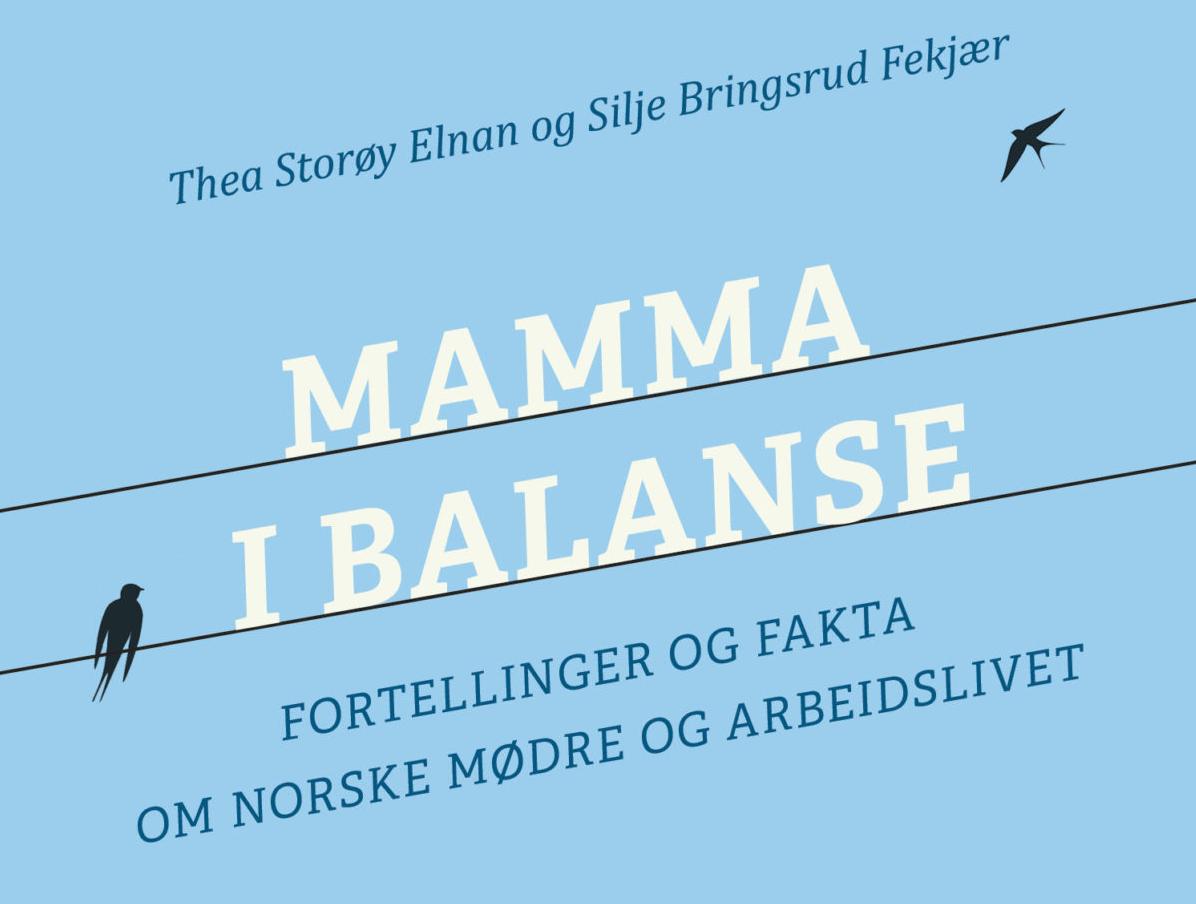 Boklansering: Mamma i balanse. Norske mødre og arbeidslivet