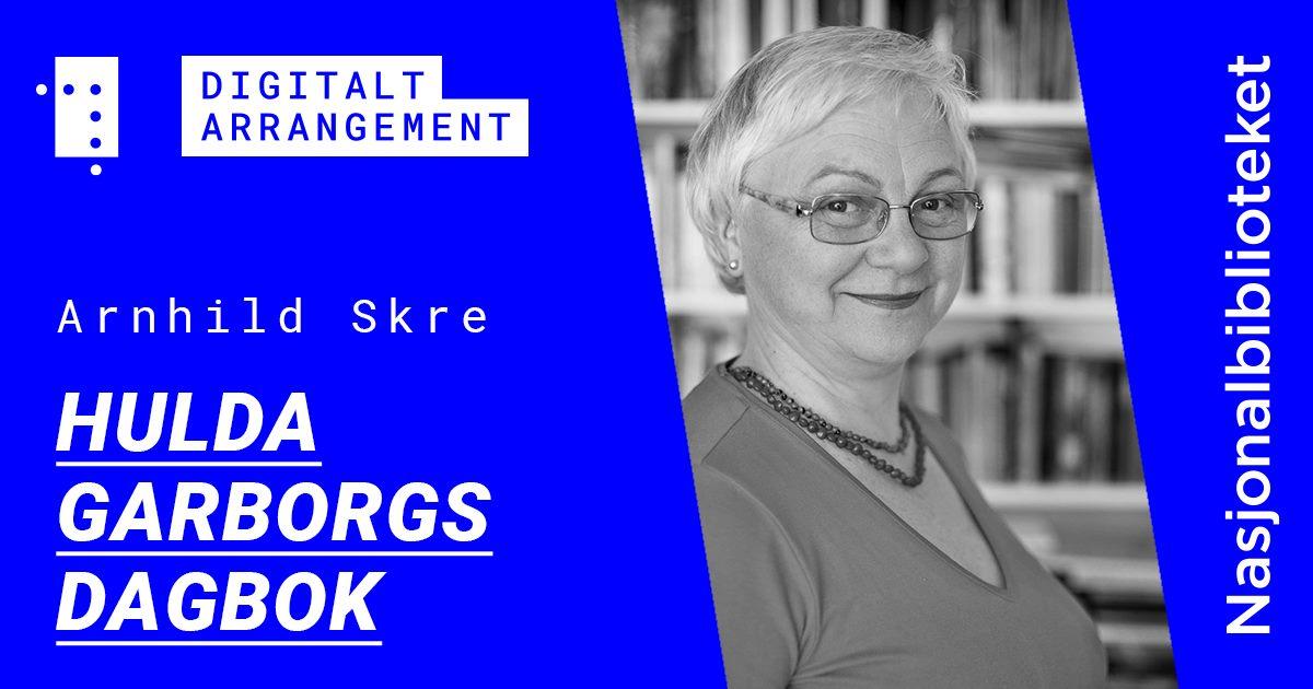 Hulda Garborgs dagbok. Digitalt foredrag ved Arnhild Skre