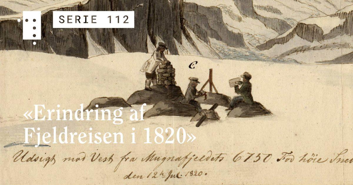 «Erindring af Fjeldreisen i 1820» 200 år senere
