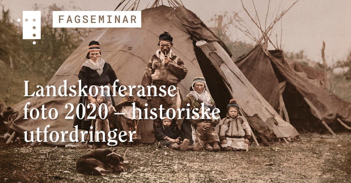 Landskonferanse foto 2020 – Historiske utfordringer