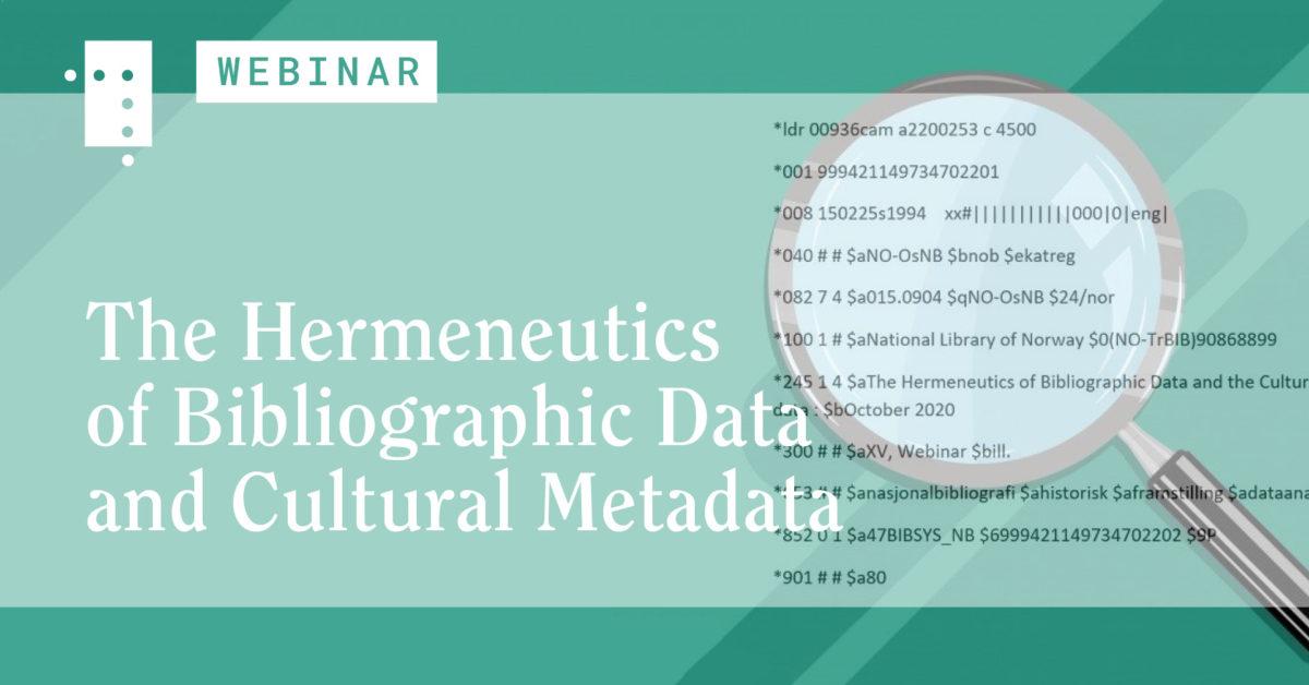 The Hermeneutics of Bibliographic Data and Cultural Metadata