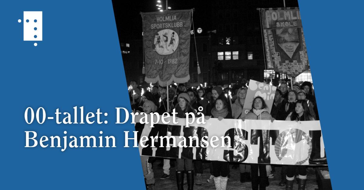 00-tallet: Drapet på Benjamin Hermansen