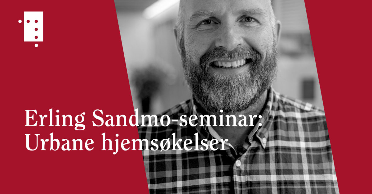 Erling Sandmo-seminar: Urbane hjemsøkelser