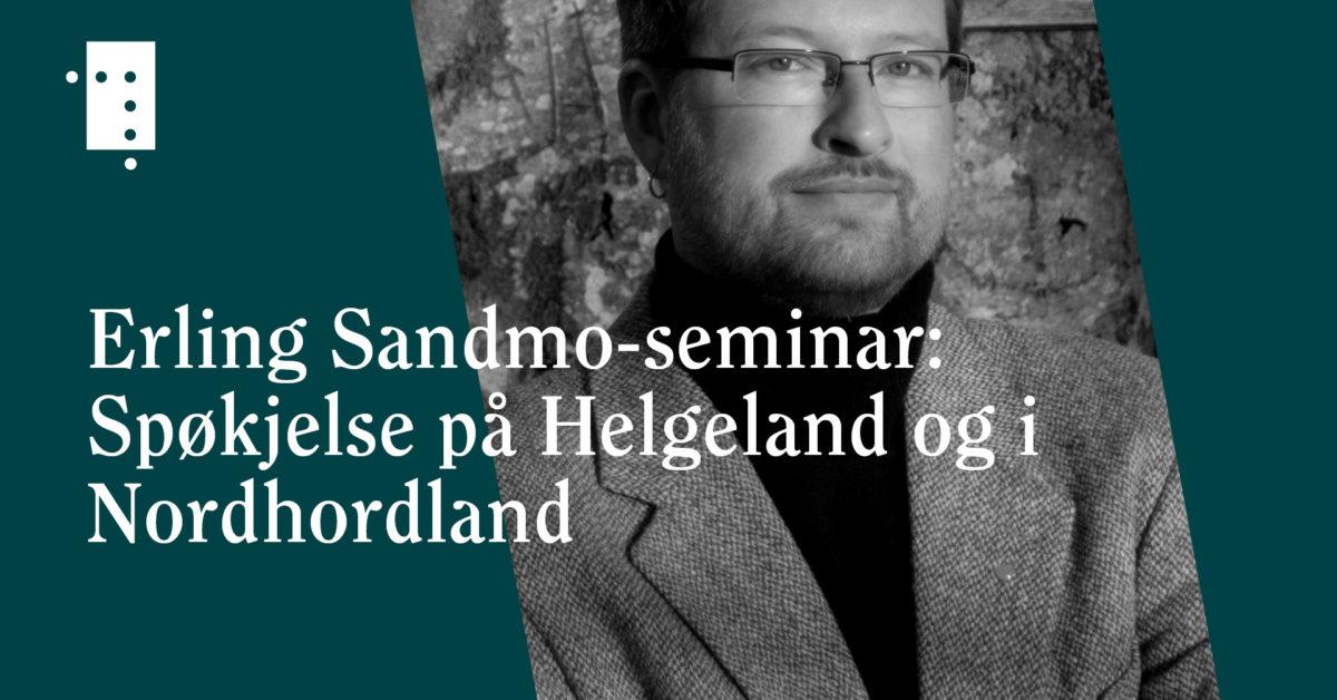 Erling Sandmo-seminar: Spøkjelse på Helgeland og i Nordhordland