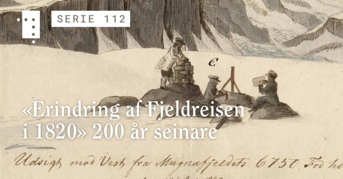 «Erindring af Fjeldreisen i 1820» 200 år seinare