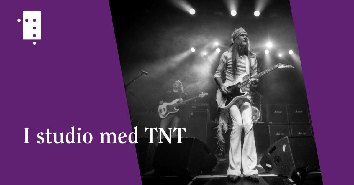 I studio med TNT