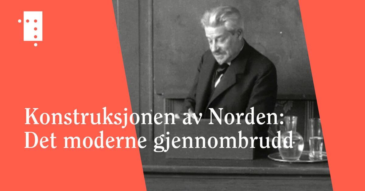 Konstruksjonen av Norden: Det moderne gjennombrudd