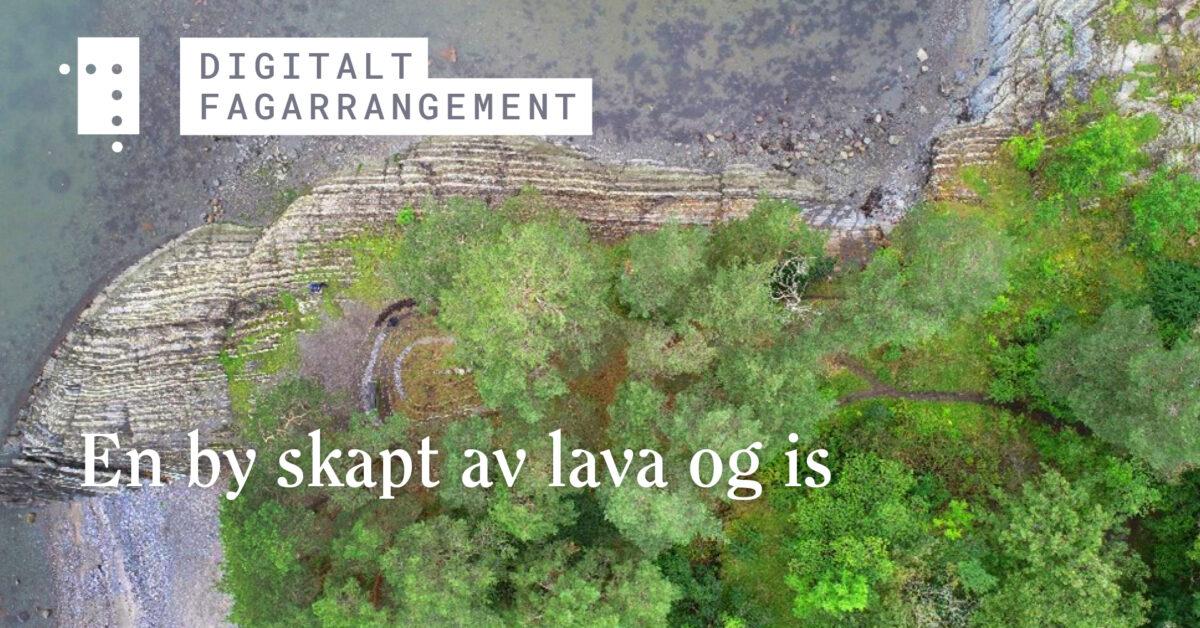 En by skapt av lava og is
