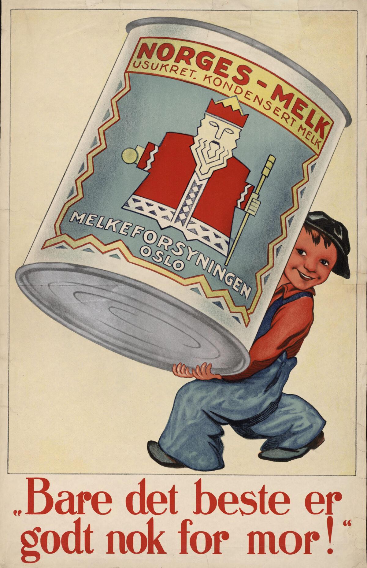 Illustrasjon av gutt som bærer på stor hermetikkboks med Norges-melk - Tekst «Bare det beste er godt nok for mor!»