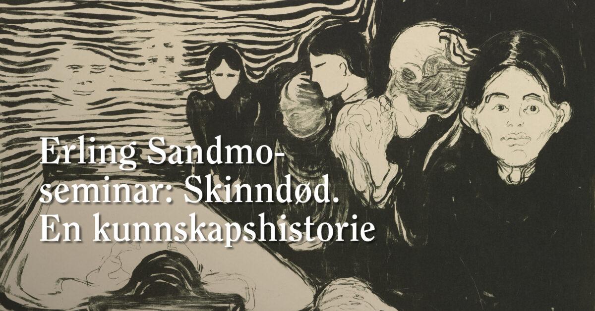 Erling Sandmo-seminar: Skinndød. En kunnskapshistorie