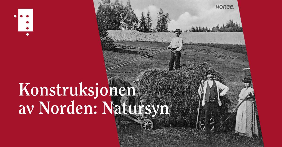 Konstruksjonen av Norden: Natursyn