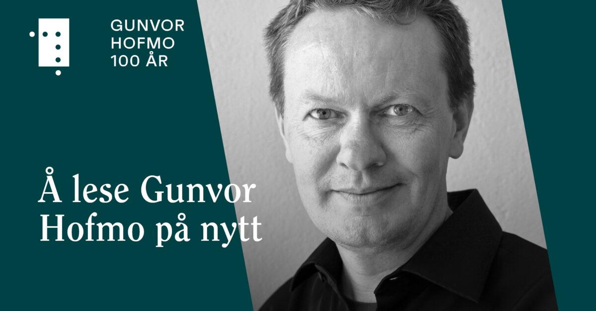 Å lese Gunvor Hofmo på nytt