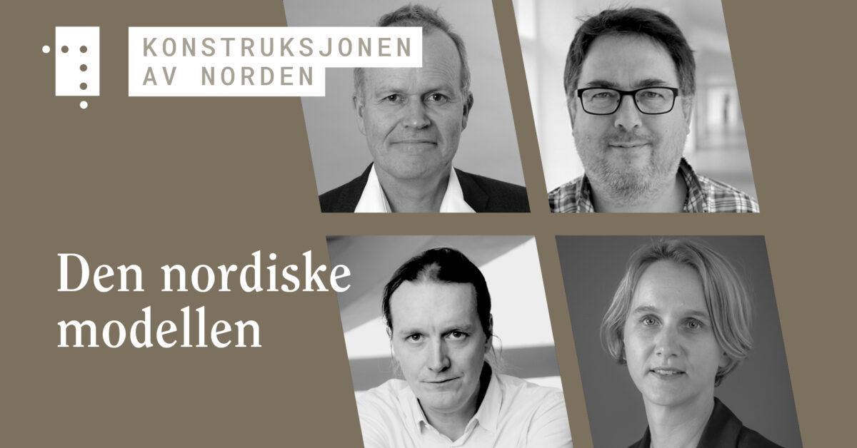 Konstruksjonen av Norden: Den nordiske modellen