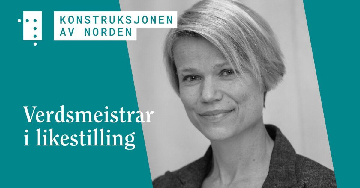 Konstruksjonen av Norden: Verdsmeistrar i likestilling