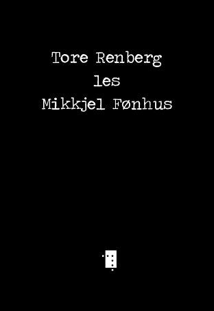 Tore Renberg les Mikkjel Fønhus